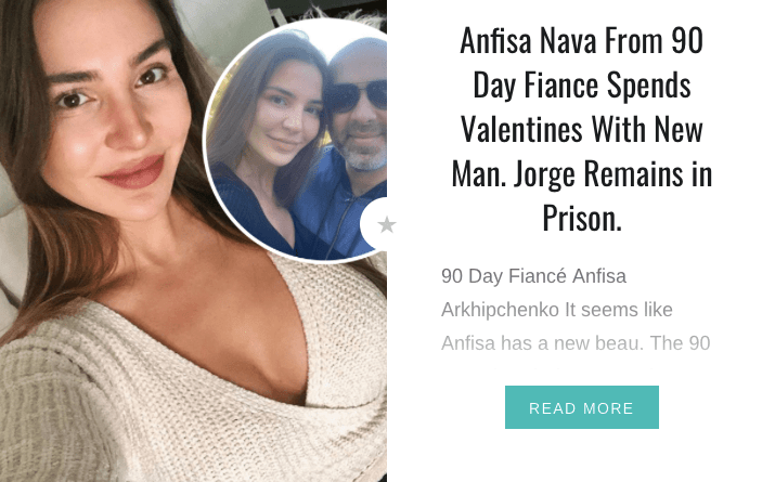90 Day Fiancé Anfisa's New Man Article