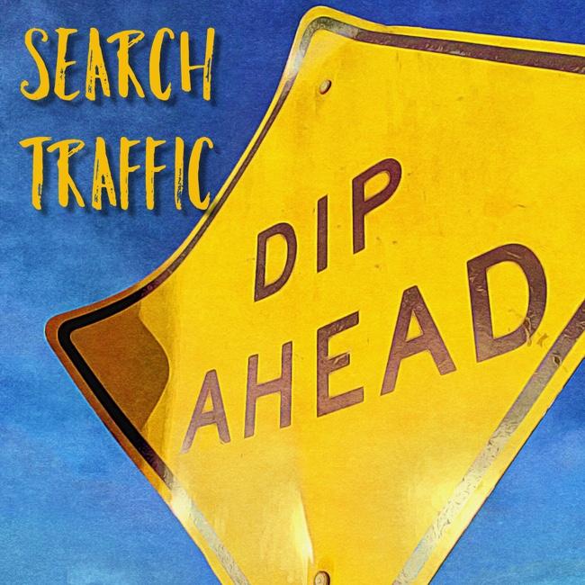 Search traffic dip ahead