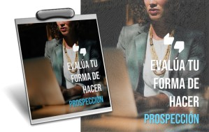 Evalua tu forma de hacer Prospeccion