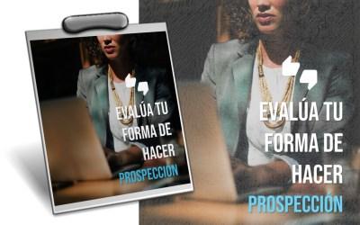 Evalúa tu forma de hacer Prospección [Herramienta gratuita]