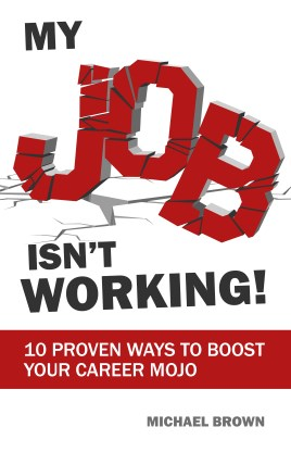 """My job isn't working!"" Might this apply to you?"