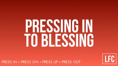 18.02.04 - Pressing In To Blessing week 1.001