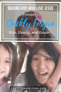 Principle 6: Quickly Forgive | Family, Kids, and Grace