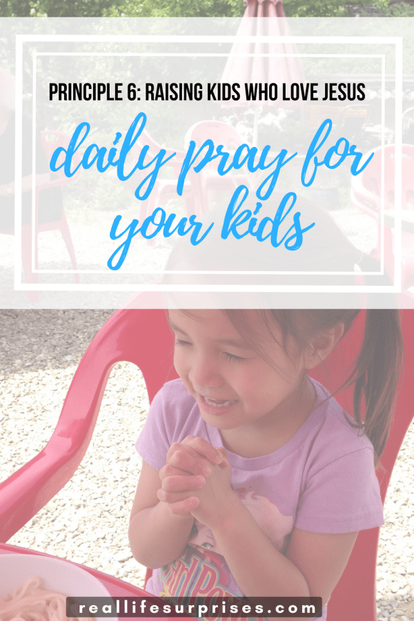 Principle 7: Daily Pray For and Pray With Your Kids