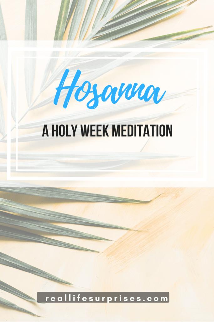 Hosanna: A Holy Week Meditation