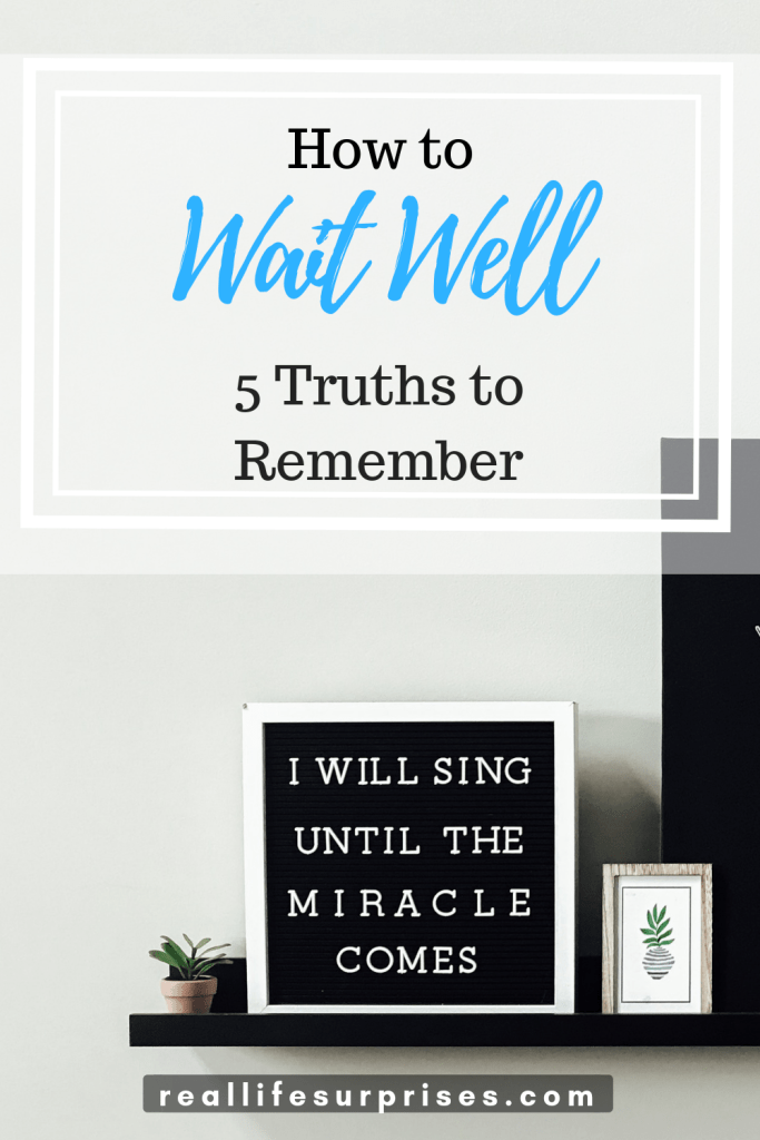 How to Wait Well: Five Truths to Remember