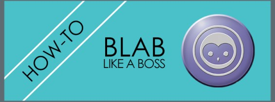 How to Set Up Your Blab Like a Boss