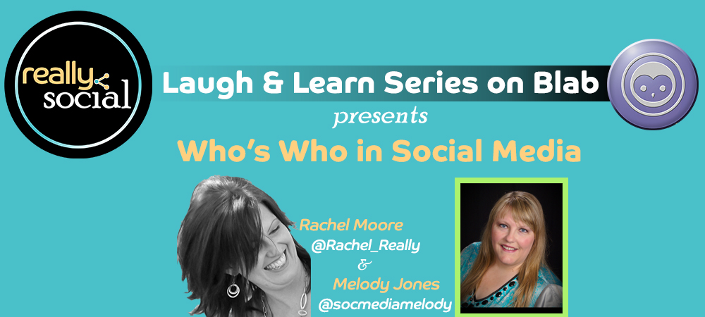 Laugh & Learn Blab Series - Who's Who in Social Media - Melody Jones