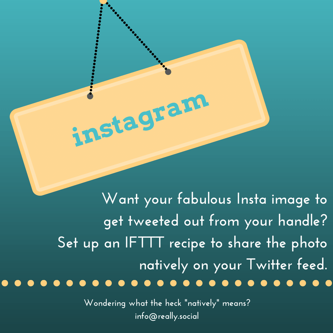 Post from Instagram to Twitter using an IFTTT recipe | #ReallySocialTip by Really.Social