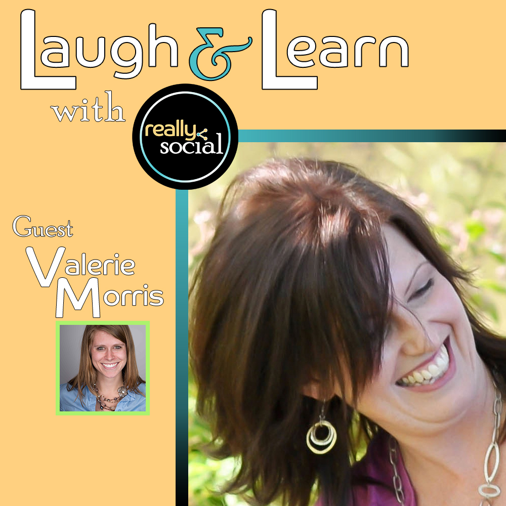 Laugh & Learn with Really Social | Who's Who in Social Media | Guest: Valerie Morris, Tintero Creative