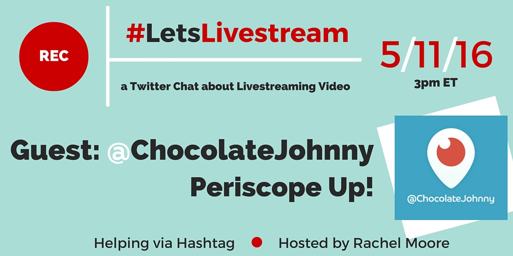 #LetsLivestream Twitter Chat welcomes @ChocolateJohnny (John Kapos) as our guest to share about success on Periscope!   Really Social Twitter Chat (image)