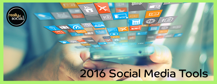 What Social Media should you use in 2016? | Really Social Blog