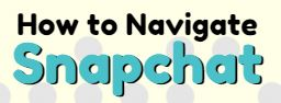 How to Navigate Snapchat (thumbnail) - download the infographic / white paper