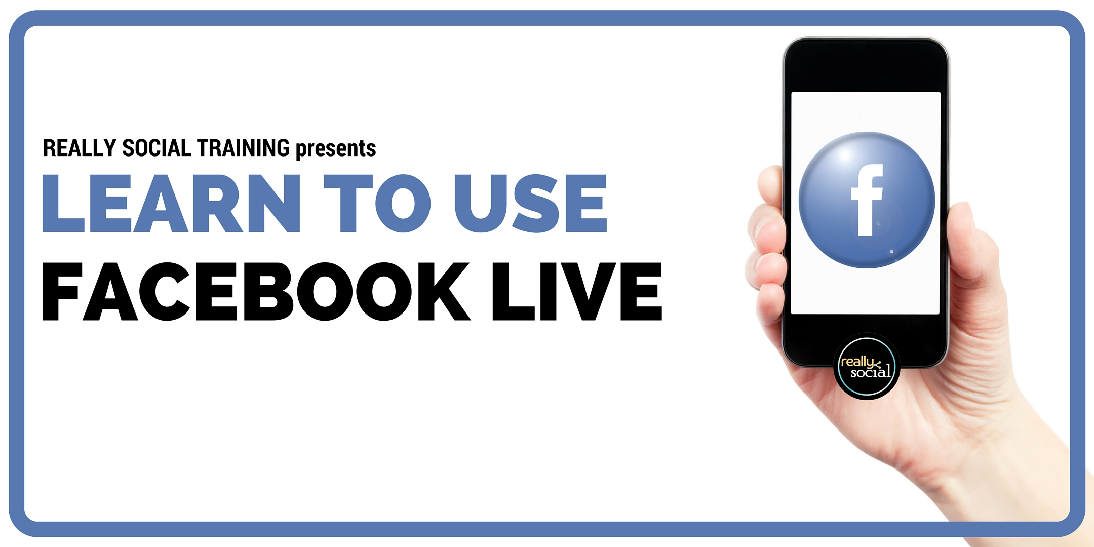 Learn to Use Facebook Live | Really Social Training (image)