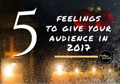 5 Feelings to Give Your Audience in 2017 | Really Social Blog