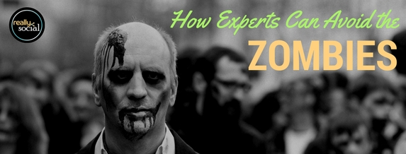 how-experts-can-avoid-zombies-blog-really-social-media
