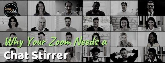 screenshot of zoom attendees on video: Why Your Zoom Needs a Chat Stirrer by Really Social