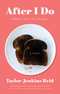 After I Do by Taylor Jenkins ReidBook Review Goodreads
