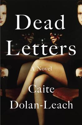 Dead Letters by Caite Dolan-Leach Book Review