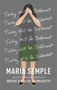 Today Will Be Different by Maria Semple Book Review Goodreads