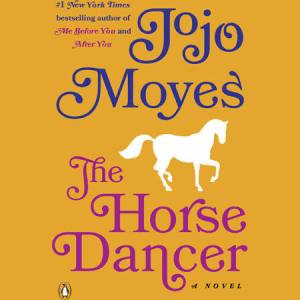 The Horse Dancer by Jojo Moyes Book Review