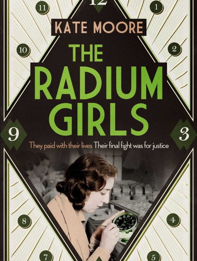 The Radium Girls: The Dark Story of America's Shining Women by Kate Moore Book Review