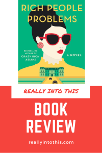Rich People Problems by Kevin Kwan Book Review really Into This Kevin Kwan