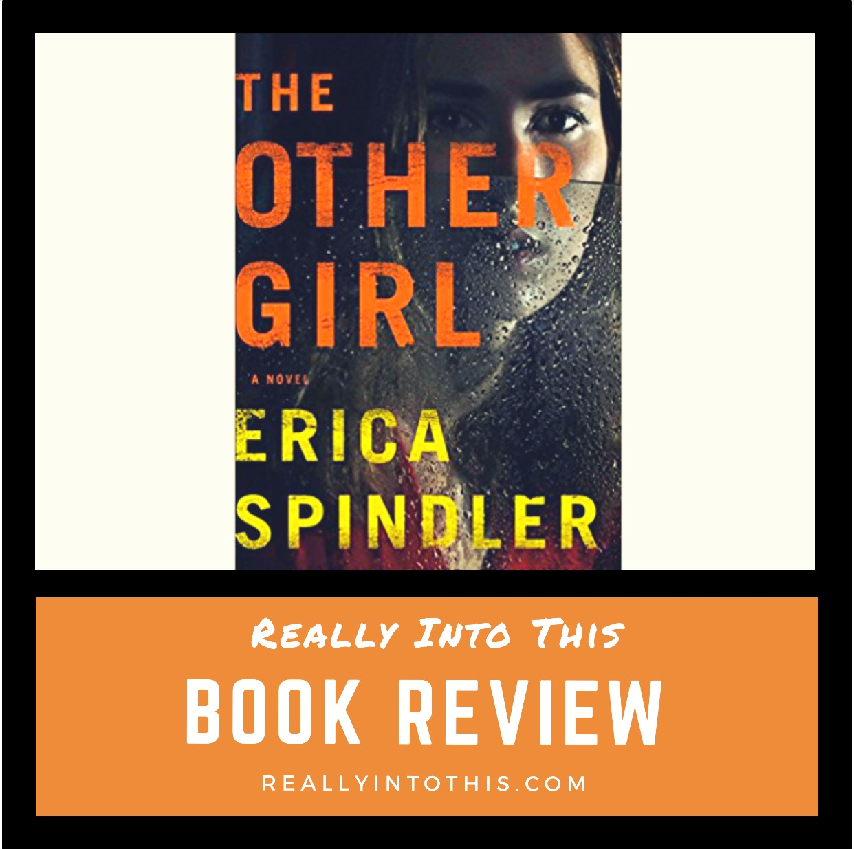 The Other Girl by Erica Spindler Book Review Really Into This Blog