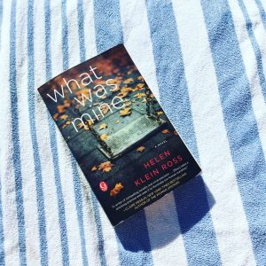 What Was Mine by Helen Klein Ross Book Review Really Into This Cover