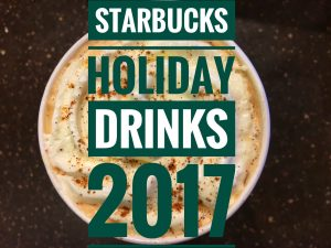 Starbucks Holiday Drinks 2017 Really Into This Blog
