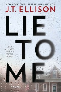 Lie to Me by J.T. Ellison Book Review Really Into This Goodreads