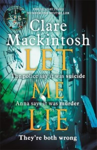 Let Me Lie by Clare Mackintosh Book Review Goodreads