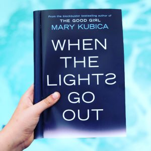Sarah's Summer Poolside Reading List Really Into This When The Lights Go Out Mary Kubica