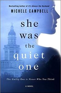 She Was the Quiet One by Michele Campbell Book Review Really Into This Goodreads