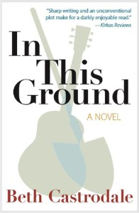In This Ground by Beth Castrodale Goodreads