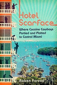 Hotel Scarface by Roben Farzad Book Review Really Into This Goodreads