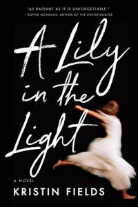 Book Review: A Lily in the Light by Kristin Fields Goodreads