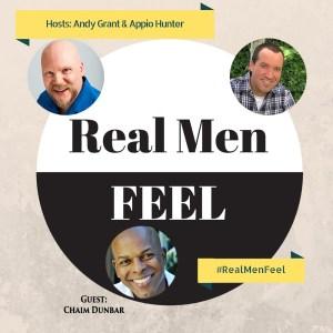 Real Men Feel with Chaim Dunbar
