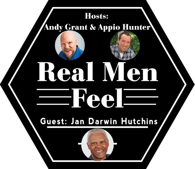Real Men Feel with Jan Darwin Hutchins