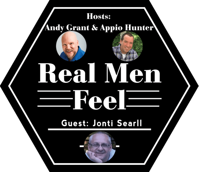 Real Men Feel with Jonti Searll