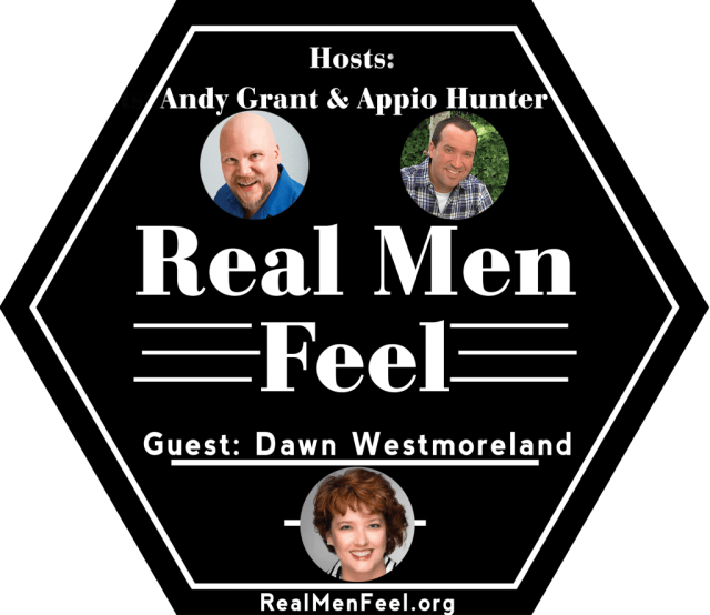 Real Men Feel with Dawn Westmoreland