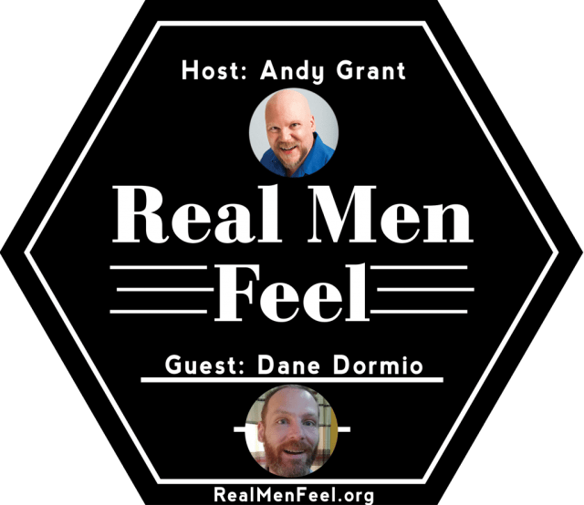 Real Men Feel with Dane Dormio