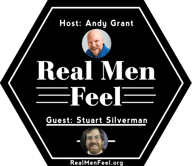 Real Men Feel with Stuart Silverman