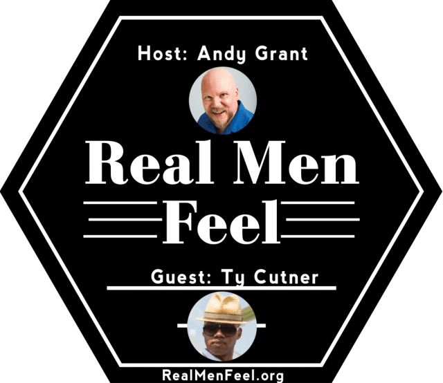 Real Men Feel with Ty Cutner