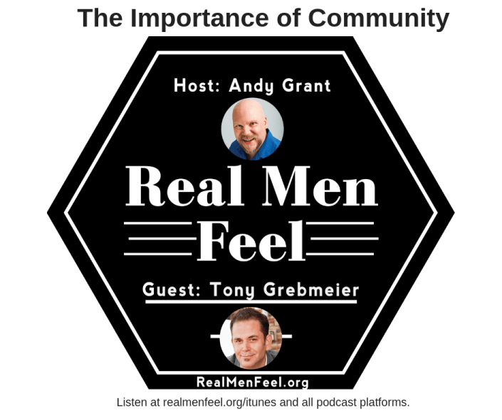 Real Men Feel with Tony Grebmeier