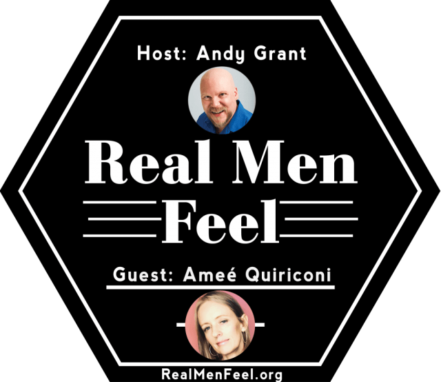 Real Men Feel with Ameé  Quiriconi
