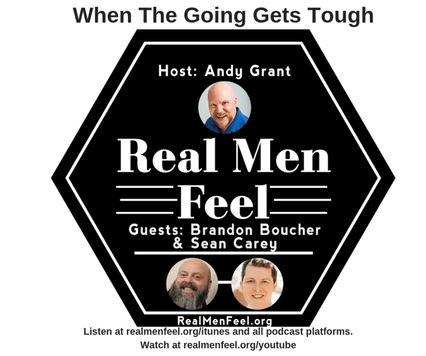 Real Men Feel with Brandon Boucher and Dr. Sean Carey
