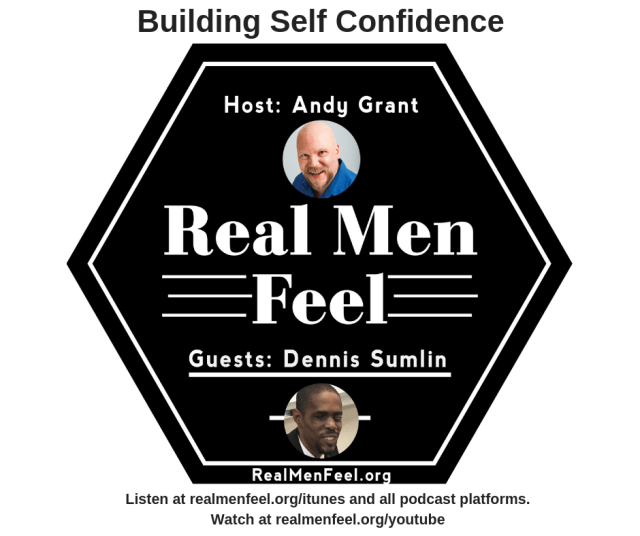 Real Men Feel with Dennis Sumlin