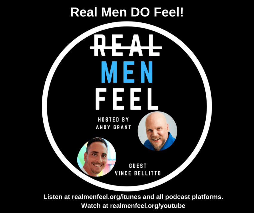 Real Men DO Feel with guest, Vince Bellitto