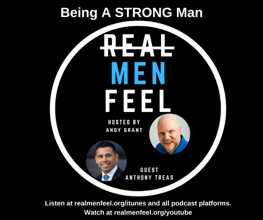 Being a Strong Man with guest, Anthony Treas